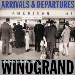 Arrivals & Departures (c) Gary Winogrand